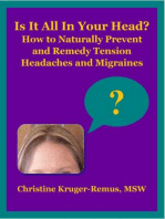 Is It All In Your Head? How to Naturally Prevent and Remedy Tension Headaches and Migraines