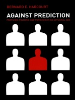 Against Prediction: Profiling, Policing, and Punishing in an Actuarial Age