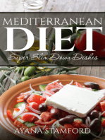 Mediterranean Diet –Super Slim Down Dishes