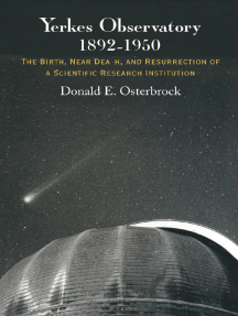 Yerkes Observatory, 1892-1950: The Birth, Near Death, and Resurrection of a Scientific Research Institution