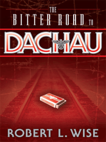The Bitter Road to Dachau