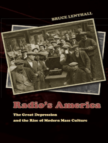 Radio's America: The Great Depression and the Rise of Modern Mass Culture