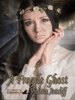 A Fragile Ghost