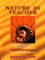 Nature as Teacher – New Principles in the Working of Nature