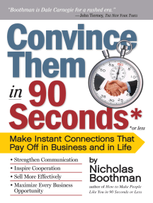 Read/Download Convince Them in 90 Seconds or Less : How to ...