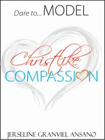 Dare to...Model Christlike Compassion