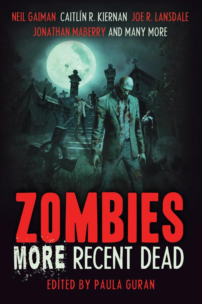 Zombies More Recent Dead By Paula Guran By Paula Guran Read Online