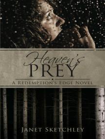 Heaven's Prey: A Redemption's Edge Novel: Redemption's Edge, #1