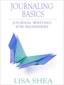 Journaling Basics: Journal Writing for Beginners