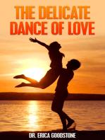 The Delicate Dance Of Love