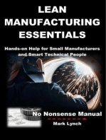 Lean Manufacturing Essentials: Hands-on help for small manufacturers and smart technical people (No Nonsence Manuals, #1)