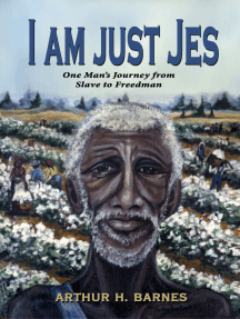 I am just Jes: One Man's Journey from Slave to Freedman