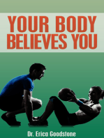 Your Body Believes You
