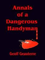 Annals of a Dangerous Handyman