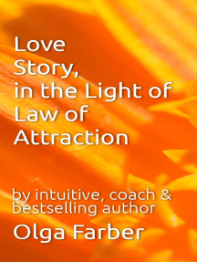 Love Story, in the Light of Law of Attraction: Soft & Effective Self-Help, #1
