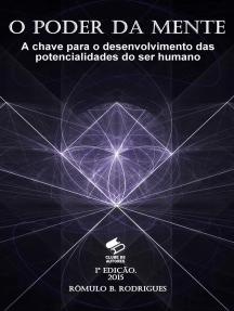 O poder da mente: A chave para o desenvolvimento das potencialidades do ser humano