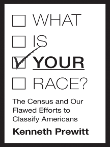 """What Is """"Your"""" Race?: The Census and Our Flawed Efforts to Classify Americans"""