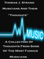 """Musicians And Their """"Thoughts"""" A Collection Of Thoughts From Some Of The Most Famous Musicians"""