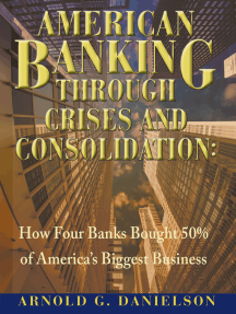 American Banking Through Crises and Consolidation: How Four Banks Bought 50% of America's Biggest Business