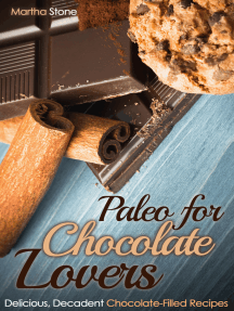 Paleo for Chocolate Lovers: Delicious, Decadent Chocolate-Filled Recipes