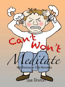 Can't Meditate, Won't Meditate
