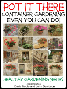 Pot it There: Container Gardening Even YOU Can Do