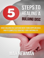 5 Steps To Healing A Bulging Disc - How A Bulging Disc Sufferer Went From Crippling Back Pain To Completely Pain Free (100% Naturally)!