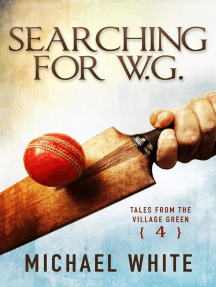 Searching for W.G.: Tales from the Village Green, #4