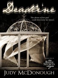 Deadline (The Bayou Secrets Saga, #1)