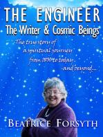 The Engineer, The Writer & Cosmic Beings