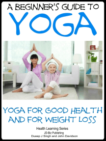 A Beginner's Guide to Yoga: Yoga for Good Health and for Weight Loss