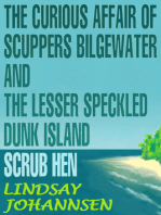 The Curious Affair of Scuppers Bilgewater and the Lesser Speckled Dunk Island Scrub Hen