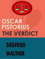 Oscar Pistorius The Verdict