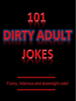 101 Dirty Adult Jokes! - Funny, hilarious and downright rude!