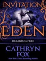 Breaking Free (Invitation to Eden)