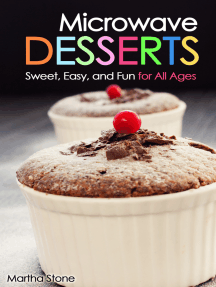 Microwave Desserts: Sweet, Easy, and Fun for All Ages