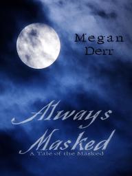 Always Masked (The Masked 2)