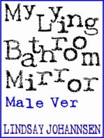 My Lying Bathroom Mirror (M)