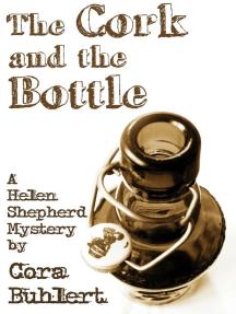 The Cork and the Bottle: Helen Shepherd Mysteries, #1