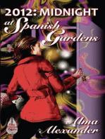 Midnight at Spanish Gardens