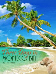 Three Days in Montego Bay