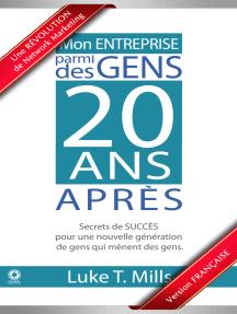 Mon Entreprise Parmi Des Gens, 20 Ans Après: Secrets de SUCCÈS pour une nouvelle génération de gens qui mènent des gens