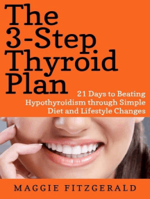 The 3-Step Thyroid Plan: 21 Days to Beating Hypothyroidism through Simple Diet and Lifestyle Changes