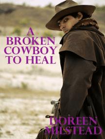 A Broken Cowboy To Heal