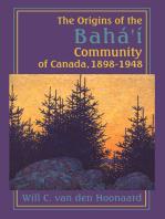 The Origins of the Bahá'í Community of Canada, 1898-1948