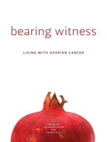 Bearing Witness: Living with Ovarian Cancer