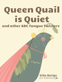 Queen Quail is Quiet: and other ABC Tongue Twisters: and other ABC Tongue Twisters