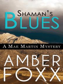 Shaman's Blues: Mae Martin Mysteries, #2