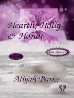 Hearth, Holly, & Honor