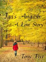 Jan's Anguish, A Love Story
